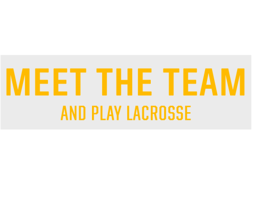 Meet the team and play lacrosse